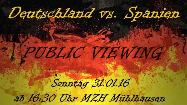 DEUTSCHLAND VS. SPANIEN   AB 16:30 Uhr MZH MÜHLHAUSEN